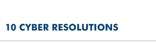 10 Cyber Resolutions