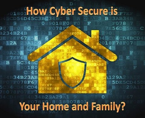 Home Cyber Protection  – how secure are your family?